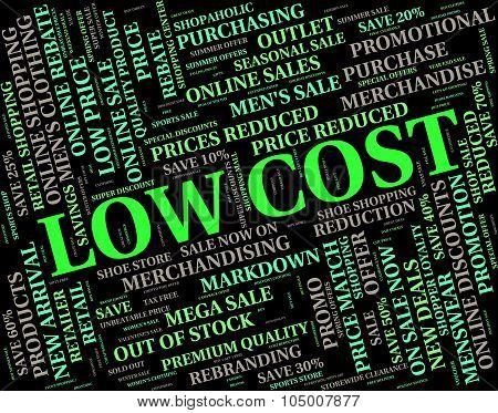 Low Cost Means Reasonably Priced And Sale