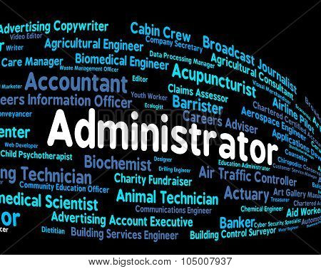 Administrator Job Indicates Official Administrators And Hire