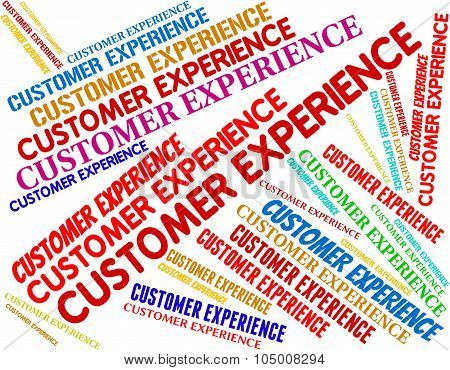 Customer Experience Represents Know How And Buyers