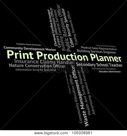 Print Production Planner Represents Job Occupation And Recruitment