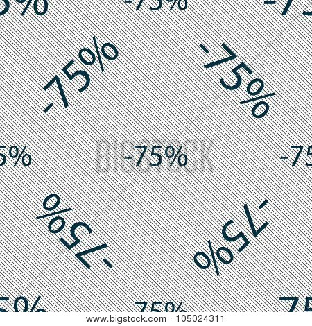 75 Percent Discount Sign Icon. Sale Symbol. Special Offer Label. Seamless Pattern With Geometric Tex