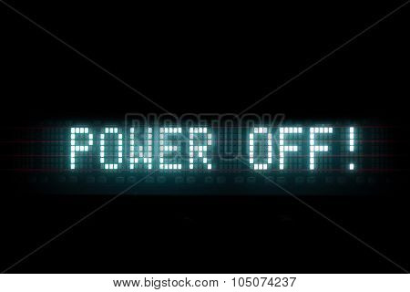 power off digital message, blue led text matrix