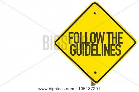 Follow the Guidelines sign isolated on white background