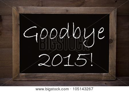 Chalkboard With Goodbye 2015