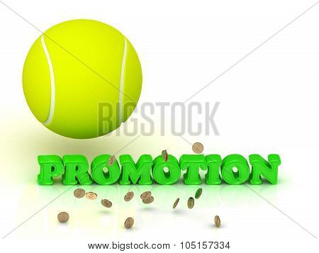 Promotion - Bright Color Word And A Yellow Tennis Ball