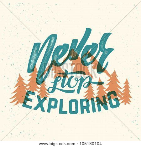 Never Stop Exploring Abstract Vector Retro Lettering Poster or a Card. Trees and Mountains.