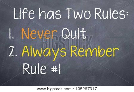 Life has Two Rules...
