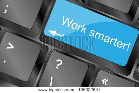 Work Smarter. Computer Keyboard Keys With Quote Button. Inspirational Motivational Quote. Simple Tre