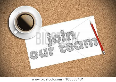 Coffee And Pencil Sketch Join Our Team On Paper