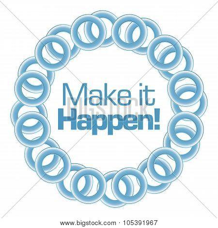 Make It Happen Text Inside Blue Rings Circular
