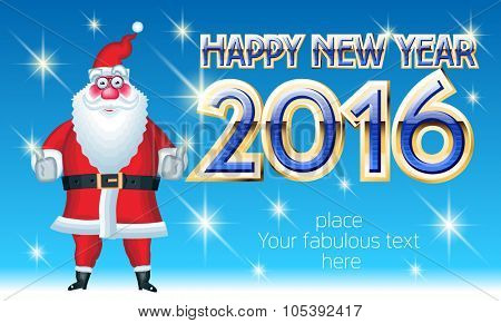 Vector Happy New Year 2016 greeting card with funny Santa Claus says everything is OK and shiny golden and blue font. With place for your fabulous greeting text