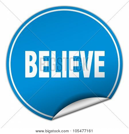 Believe Round Blue Sticker Isolated On White