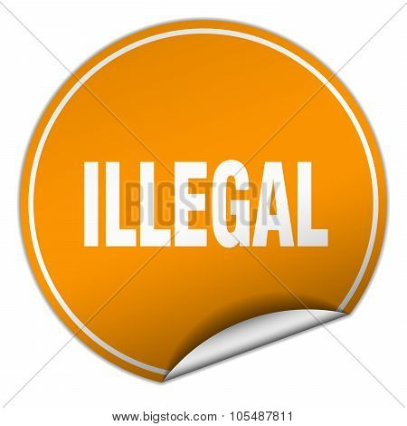 Illegal Round Orange Sticker Isolated On White
