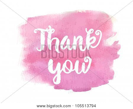 Thank you. Inspirational motivational quote. Vector ink painted lettering on pink watercolor background. Banner with phrase for poster, tshirt, banner, card and other design projects.