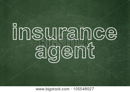 Insurance concept: Insurance Agent on chalkboard background