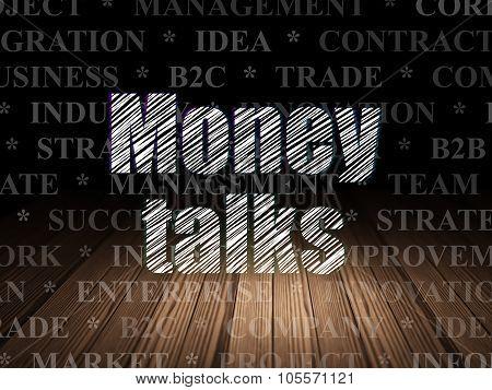 Business concept: Money Talks in grunge dark room