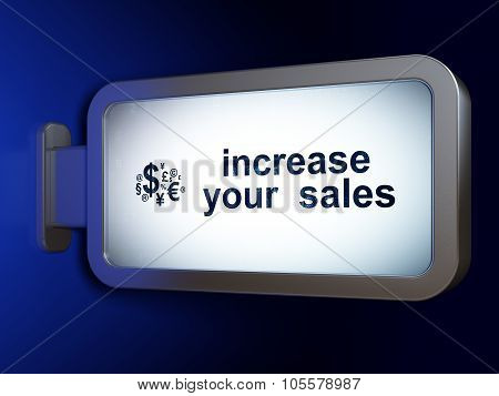 Finance concept: Increase Your  Sales and Finance Symbol on billboard background