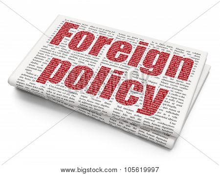 Political concept: Foreign Policy on Newspaper background