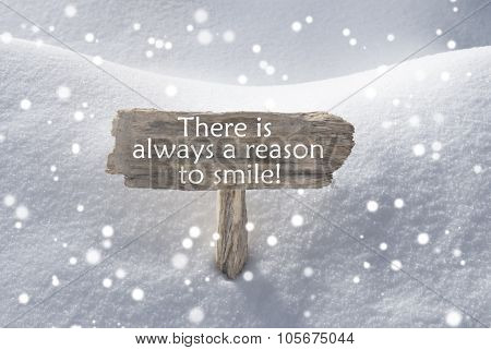 Sign With Snow And Snowflakes Quote Always Reason To Smile
