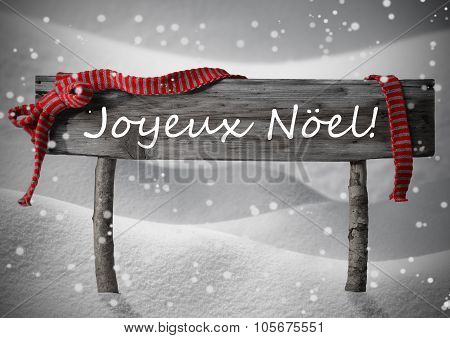 Sign Joyeux Noel Means Merry Christmas,Snow, Snowfalkes