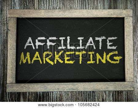 Affiliate Marketing written on chalkboard