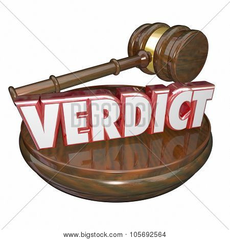 Verdict word in red 3d letters to illustrate or announce a judgeâ??s decision in a court case or legal trial