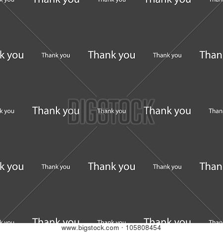 Thank You Sign Icon. Gratitude Symbol. Seamless Pattern On A Gray Background. Vector