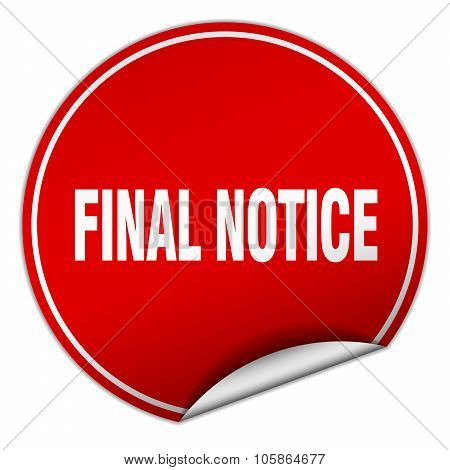 Final Notice Round Red Sticker Isolated On White