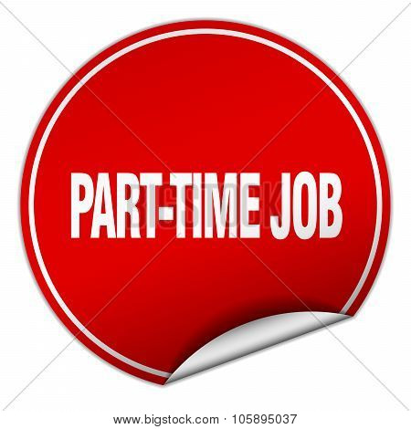Part-time Job Round Red Sticker Isolated On White