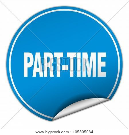 Part-time Round Blue Sticker Isolated On White