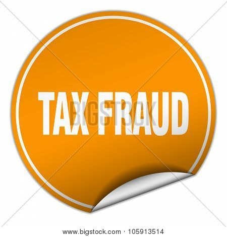 Tax Fraud Round Orange Sticker Isolated On White