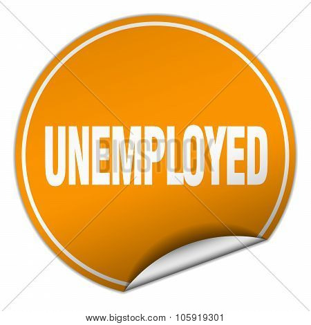 Unemployed Round Orange Sticker Isolated On White