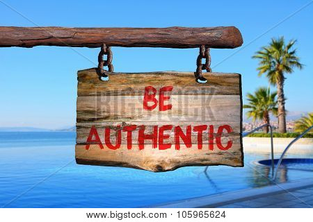 Be Authentic Sign