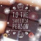 Постер, плакат: To the sweetest person