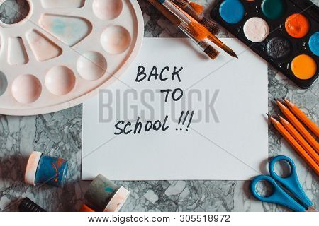 poster of School Supplies. Back To School Concept. Artistic Equipment. Creative Concept. Place For Text. Paint