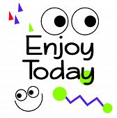 Enjoy Today Quote Sign. Quotes Poster Series. poster