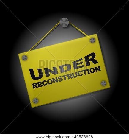 Under Reconstruction - Plexi Signboard