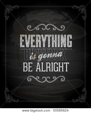 "Quote Typographical Background, vector design. ""Everything is gonna be alright"""