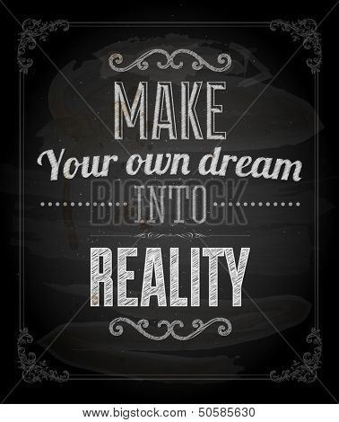 "Quote Typographical Background, vector design. ""Make your own dream into reality"""