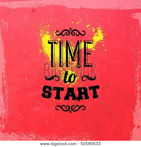 "Quote Typographical Background, vector design. ""Time to start"""