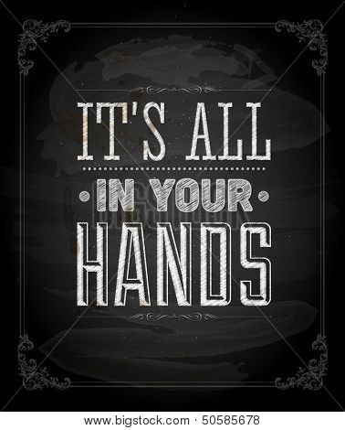 "Quote Typographical Background, vector design. ""It�¢�?�?s all in your hands"""