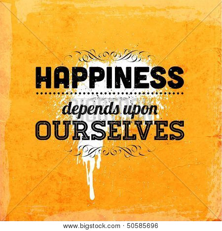 """Quote Typographical Background, vector design. """"Happiness depends upon ourselves"""""""