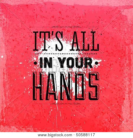 "Quote Typographical Background, vector design. ""It�s all in your hands"""