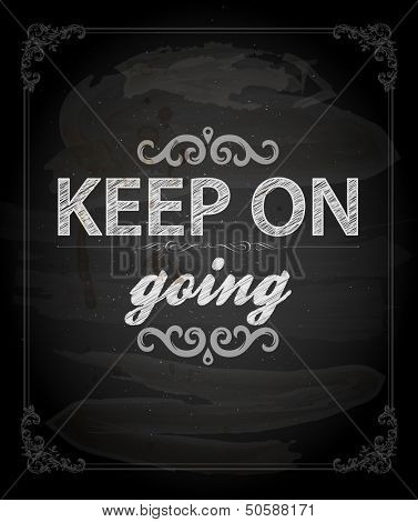"Quote Typographical Background, vector design. ""Keep on going"""