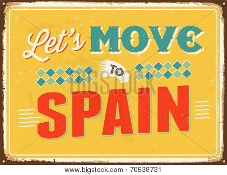 Vintage metal sign - Let's move to Spain - Vector EPS 10.
