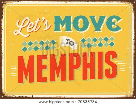 Vintage metal sign - Let's move to Memphis - Vector EPS 10.