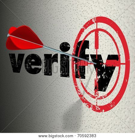 Verify word on a wall with target bulls-eye and arrow hitting the center to certify, confirm or prove a fact