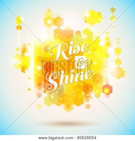 Rise and shine poster. Optimistic morning statement for the whol