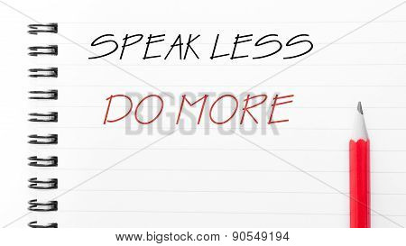 Speak Less Do More  Written On Notebook Page