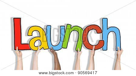 Group of Hands Holding Launch Word Concept